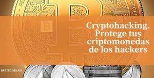 cryptohacking. Protege tus cibermonedas