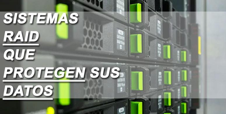 Sistemas RAID que protegen su información