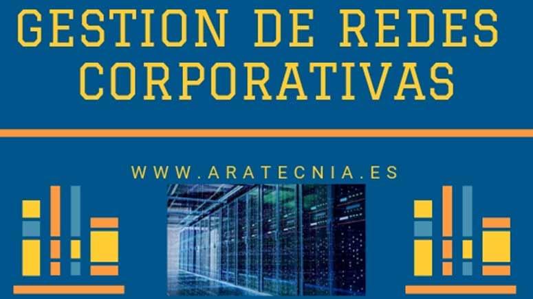 Gestión de redes corporativas