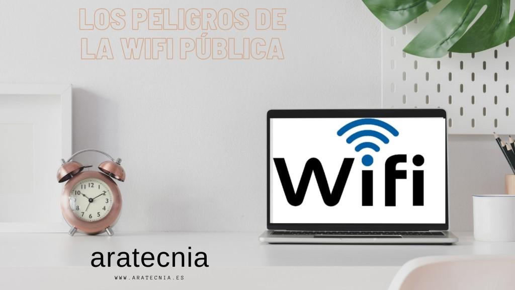 Los peligros de la Wifi pública Aratecnia