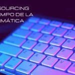El outsourcing en el campo de la informática